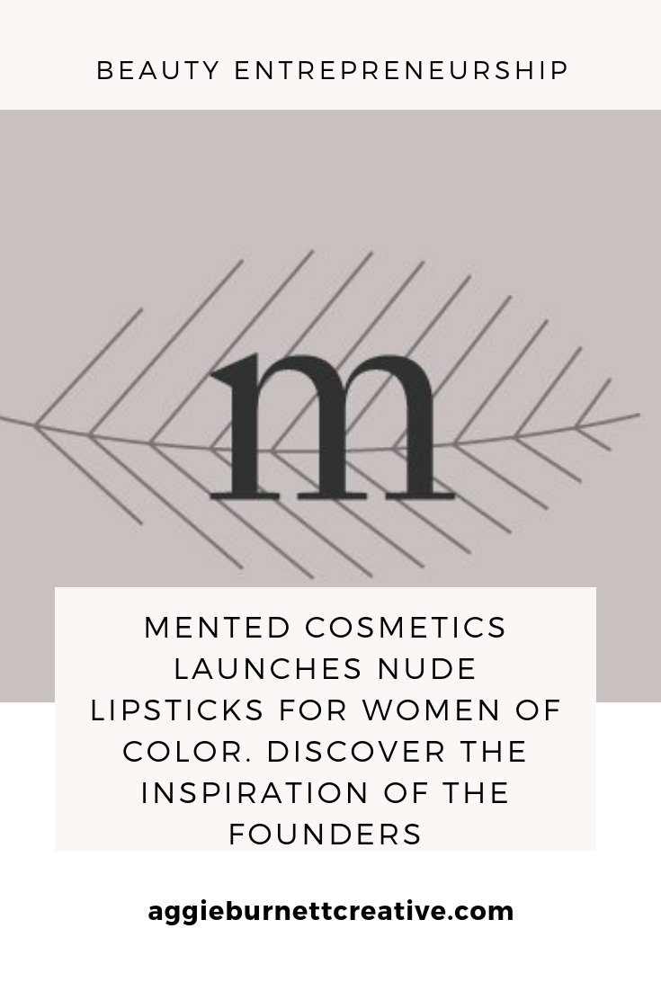 Mented Cosmetics Founders Amanda Johnson and KJ Miller Launch Nude Lipsticks for Women of Color